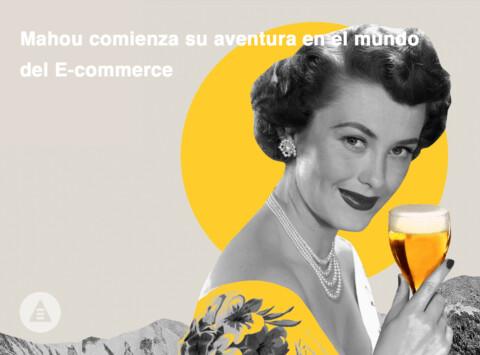 mahou comienza su aventura en el mundo del e-commerce