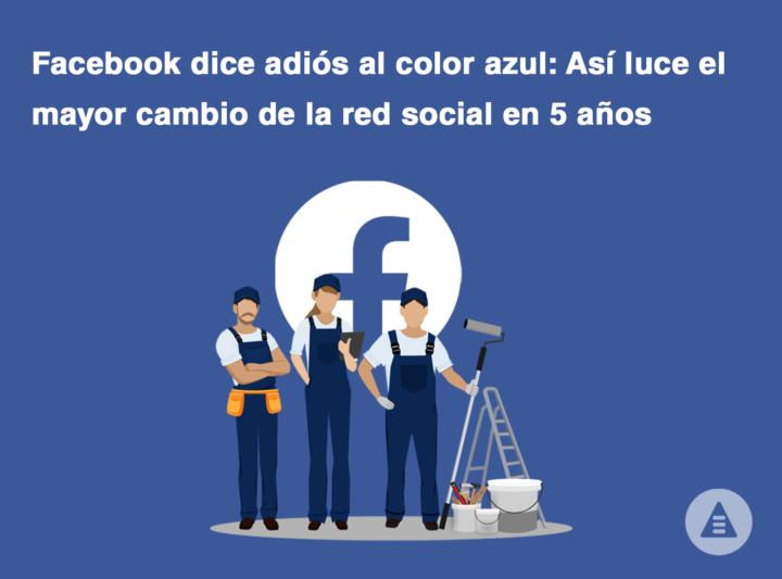 facebook dice adiós al color azul: así luce el mayor cambio de la red social en 5 años