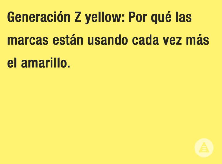 gen z yellow: por qué las marcas están usando cada vez más el amarillo